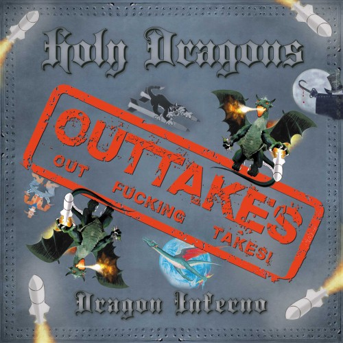 Holy Dragons - Dragon Inferno Outtakes (2015)