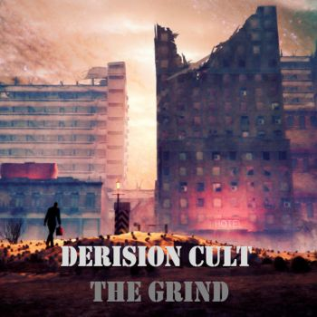 The Derision Cult - The Grind (2016)