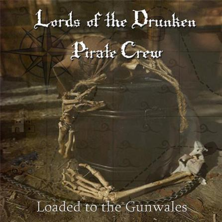 Lords of the Drunken Pirate Crew - Loaded to the Gunwales (2016)