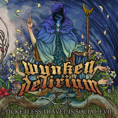 Wynken Delirium - Ticketless Travel Is Social Evil (2016)