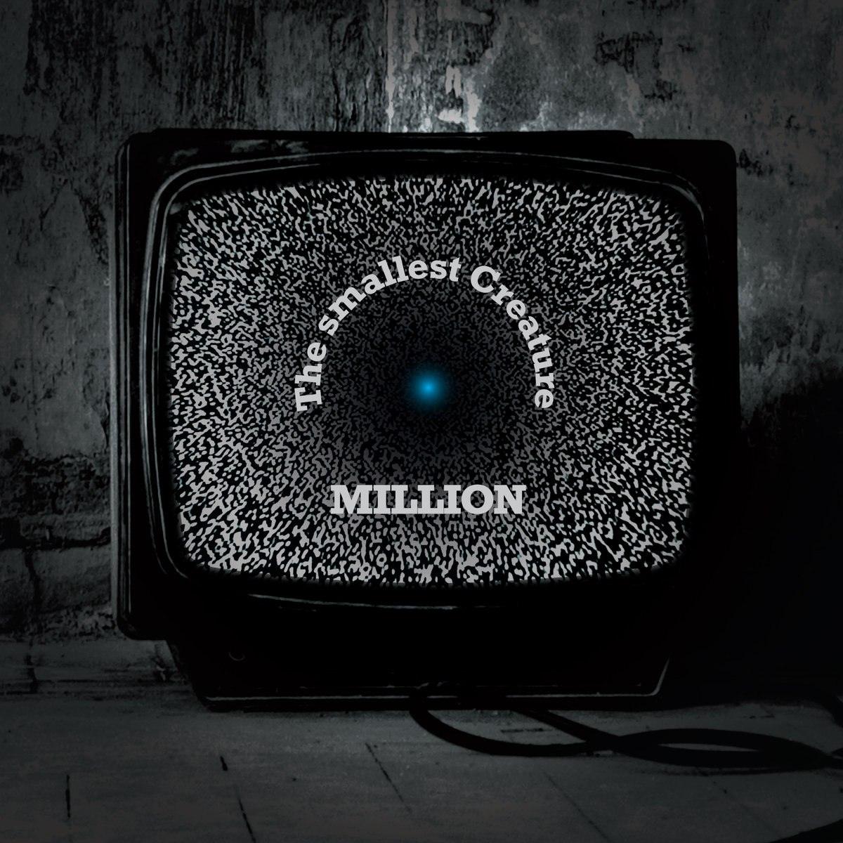The Smallest Creature - Million (2016)