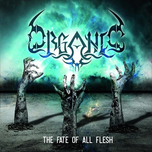 Organic - The Fate of All Flesh (2016)