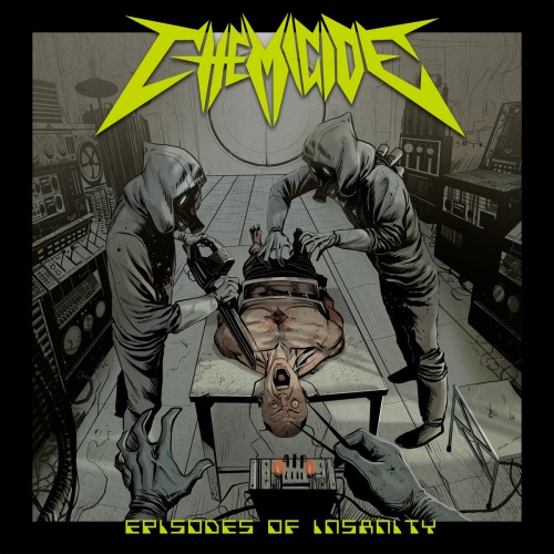 Chemicide - Episodes Of Insanity (2016)