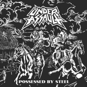 Under Assault - Possessed by Steel (2017)