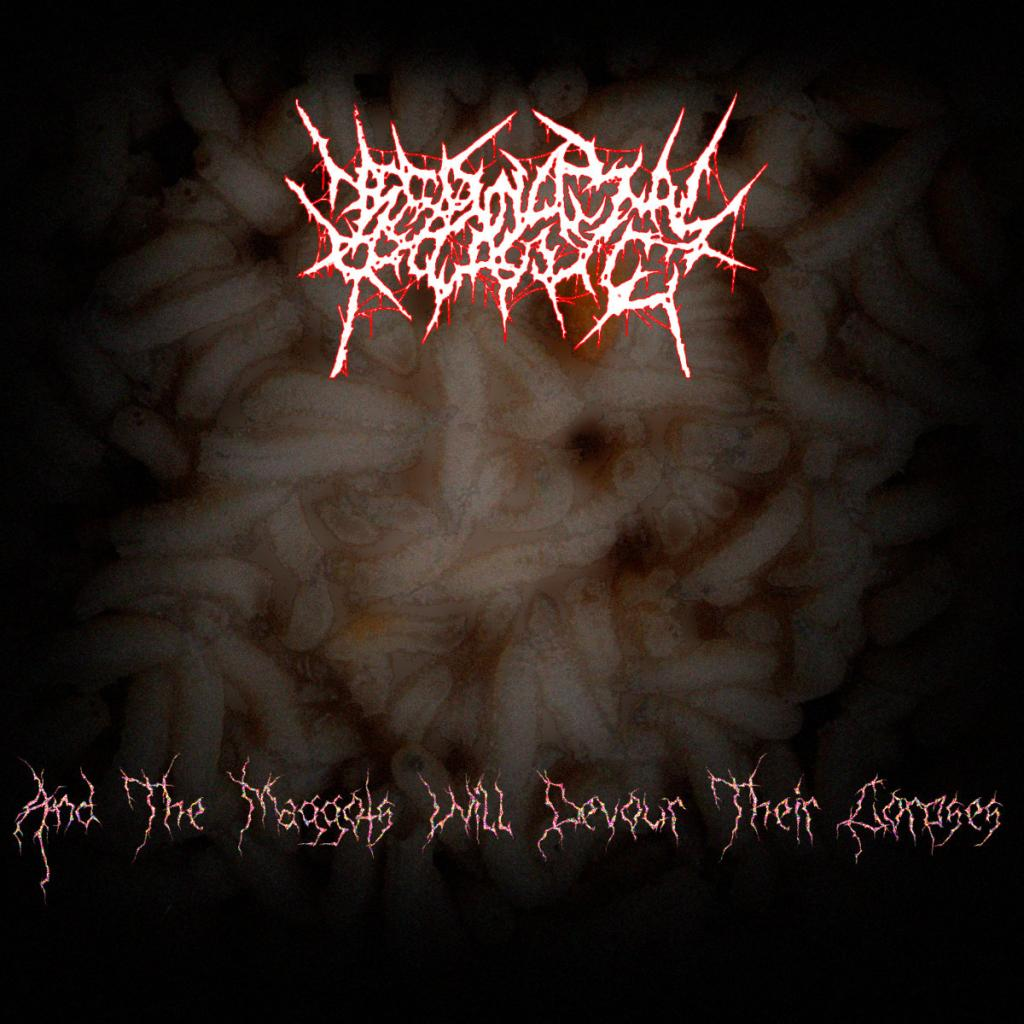 Necrovaginal Prolapsing - And The Maggots Will Devour Their Corpses (2017)