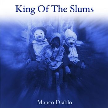 King Of The Slums - Manco Diablo (2017)