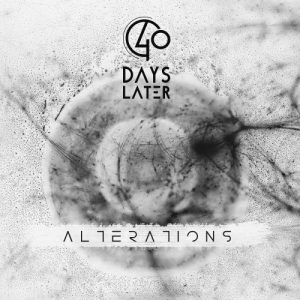 40 Days Later – Alterations (2017)