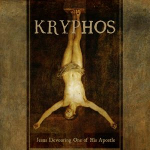 Kryphos – Jesus Devouring One Of His Apostle (2017)