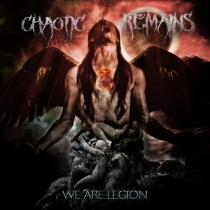 Chaotic Remains – We Are Legion (2017)