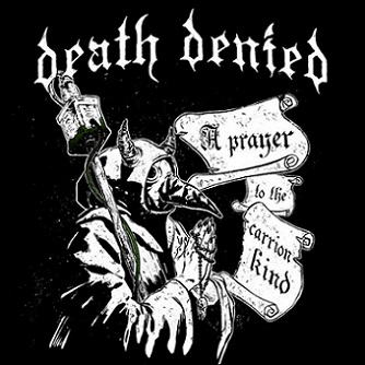 Death Denied - A Prayer to the Carrion Kind (2018)