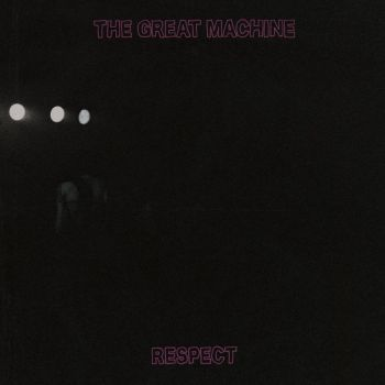 The Great Machine - Respect (2018)