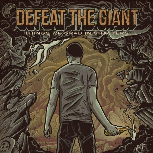 Defeat The Giant - Things We Grab In Shatters (2018)