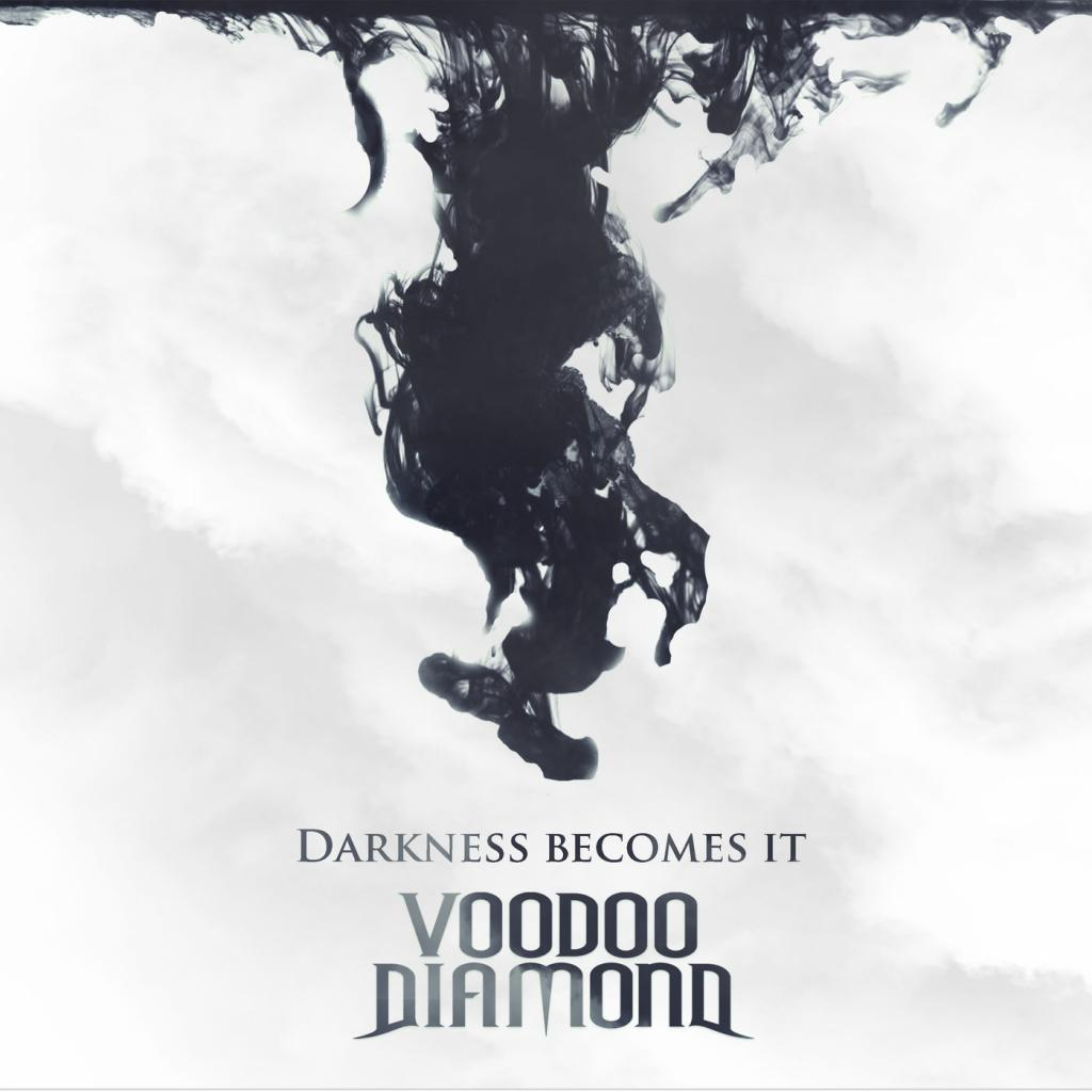 Voodoo Diamond - Darkness Becomes It (2018)