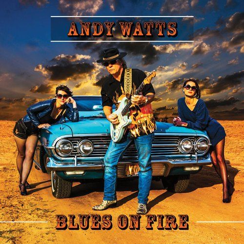 Andy Watts - Blues On Fire (2018)