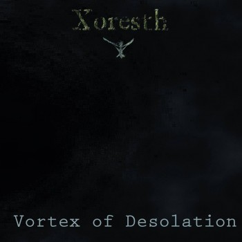 Xoresth - Vortex of Desolation (2018)