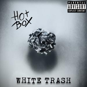 HotBox - White Trash (Deluxe Edition) (2018)