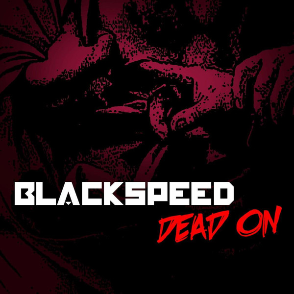 Blackspeed - DEAD ON (2018)