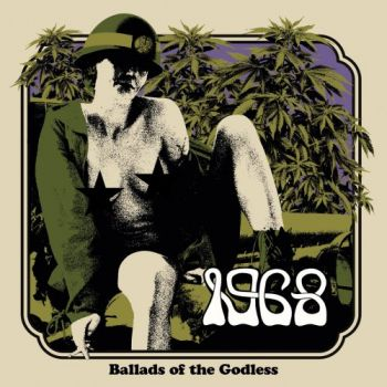 1968 - Ballads Of The Godless (2018)