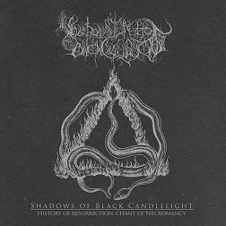 Shadows of Black Candlelight - History of Resurrection, Chant of Necromancy (2018)