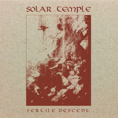Solar Temple - Fertile Descent (2018)