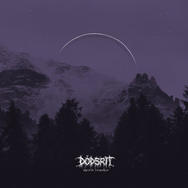 Dodsrit - Spirit Crusher (2018)