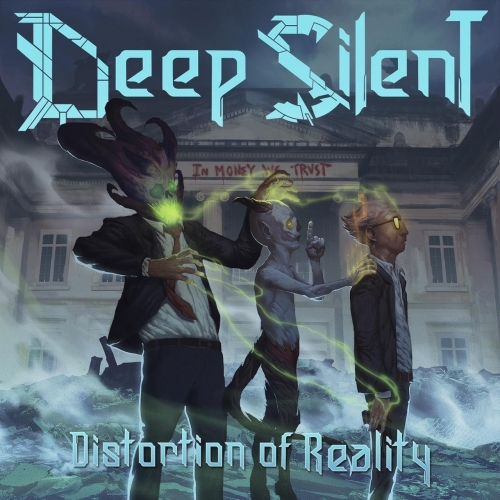 Deep Silent - Distortion of Reality (2018)