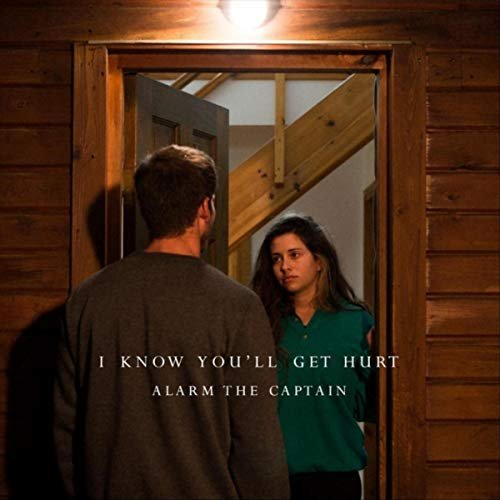 Alarm the Captain - I Know You'll Get Hurt (2018)