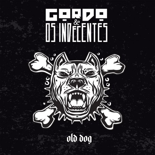 Gordo E Os Indecentes - Old Dog (2018)