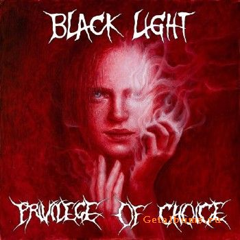 Black Light - Privilege Of Choice (2018)