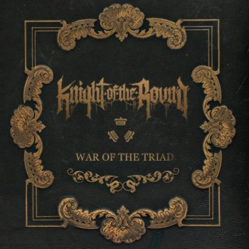 Knight of the Round - War of the Triad (2018)