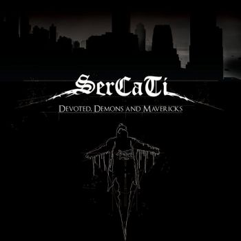 Sercati - Devoted, Demons And Mavericks (2018)