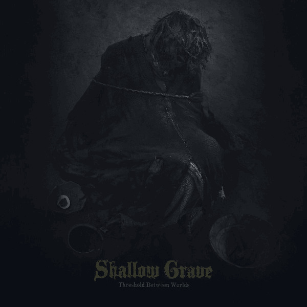 Shallow Grave - Threshold Between Worlds (2018)