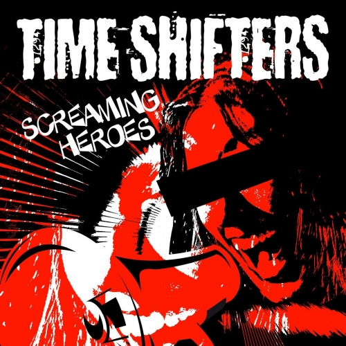 Time Shifters - Screaming Heroes (2018)
