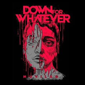 Down For Whatever - Muvilag [Single] (2018)