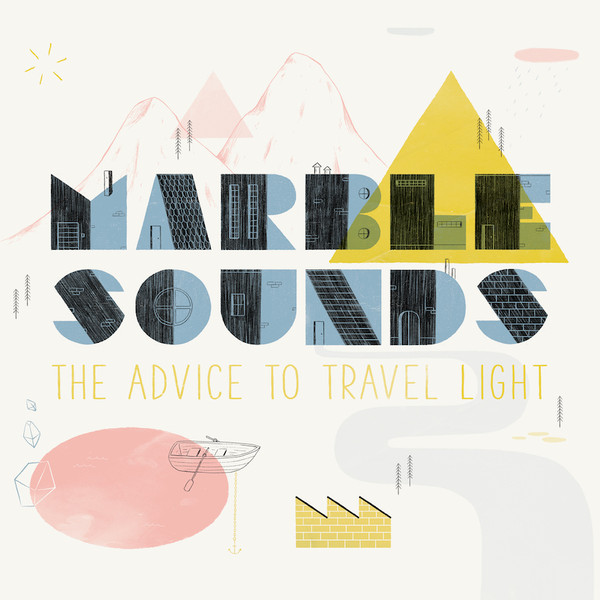 Marble Sounds - The Advice to Travel Light (2018)