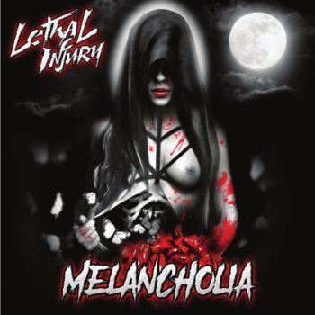 Lethal Injury - Melancholia (2018)