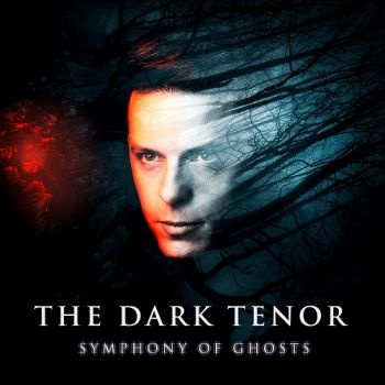 The Dark Tenor - Symphony Of Ghosts (2018)