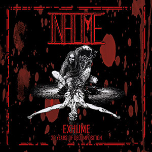 Inhume - Exhume: 25 Years of Decomposition (2018)