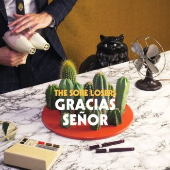 The Sore Losers - Gracias Senor (2018)