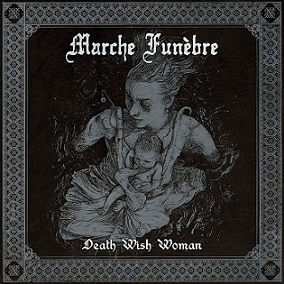 Marche Funebre - Death Wish Woman (2018)