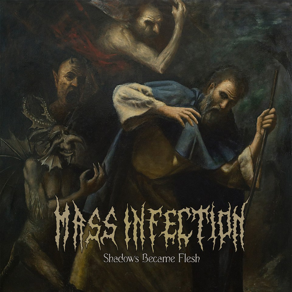 Mass Infection - Shadows Became Flesh (2018)