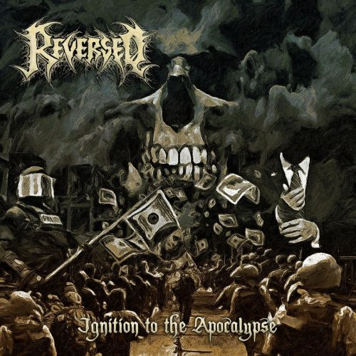 Reversed - Ignition To The Apocalypse (2018)