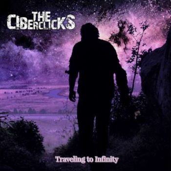 The Ciberclicks - Traveling to Infinity (2018)