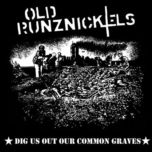 Old Runznickels - Dig Us Out Our Common Graves (2018)