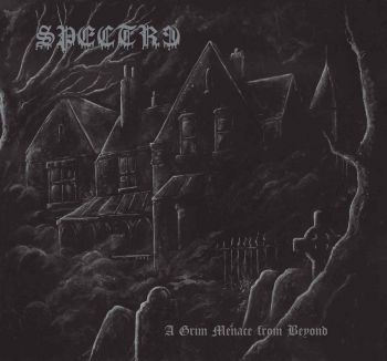 Spectre - A Grim Menace from Beyond (2018)