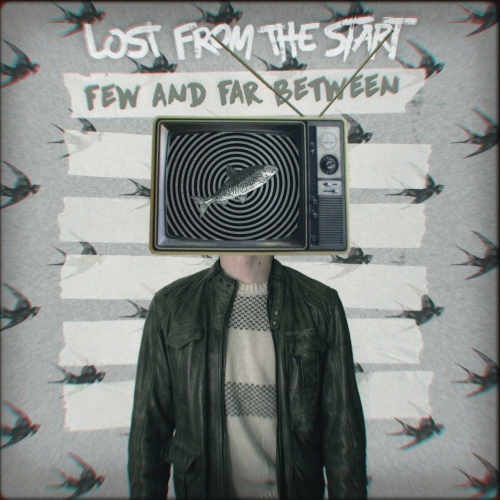 Lost from the Start - Few and Far Between (2018)