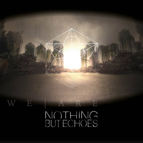 Nothing But Echoes - We Are (2018)
