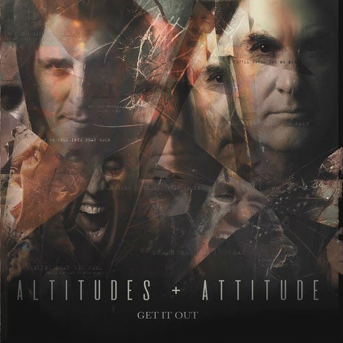 Altitudes & Attitude - Get It Out (2019)